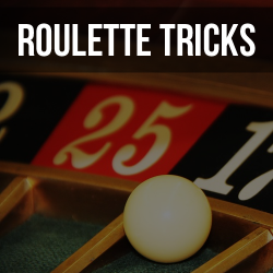 roulette tricks and tips